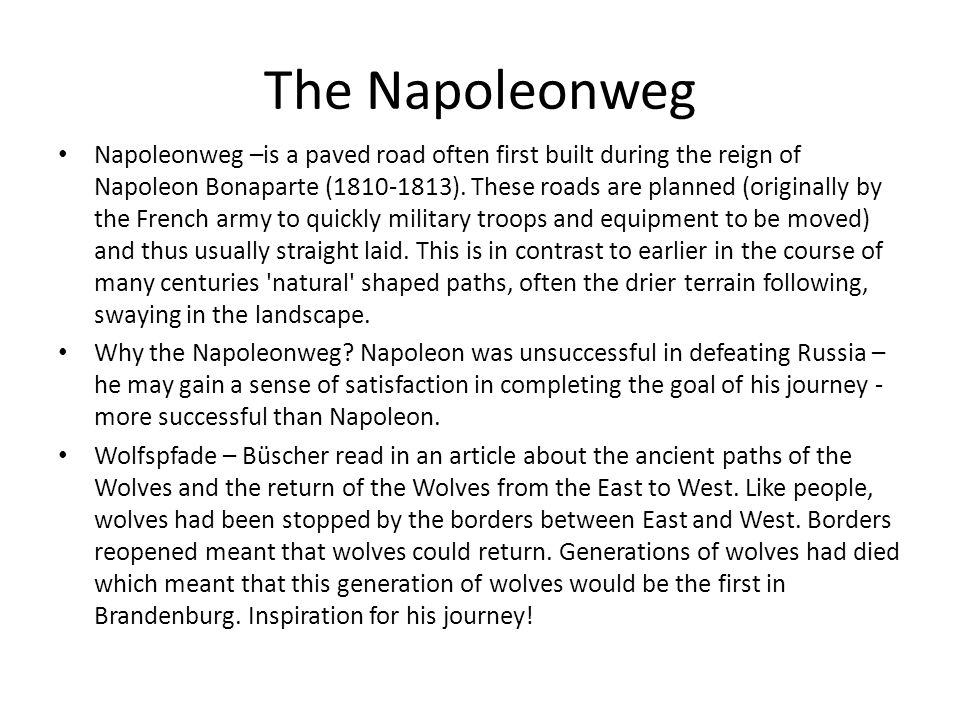 The Napoleonweg Napoleonweg –is a paved road often first built during the reign of Napoleon Bonaparte ( ).