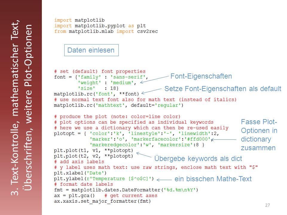 27 3. Text-Kontrolle, mathematischer Text, Überschriften, weitere Plot-Optionen Daten einlesen Font-Eigenschaften Setze Font-Eigenschaften als default