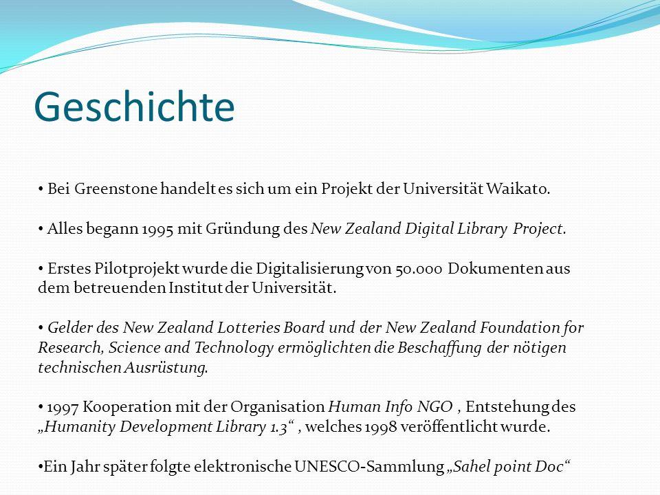 Geschichte Bei Greenstone handelt es sich um ein Projekt der Universität Waikato. Alles begann 1995 mit Gründung des New Zealand Digital Library Proje