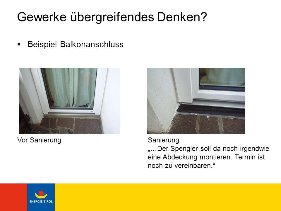 Gewerke übergreifendes Denken? Beispiel Balkonanschluss Vor SanierungSanierung …Der Spengler soll da noch irgendwie eine Abdeckung montieren. Termin i