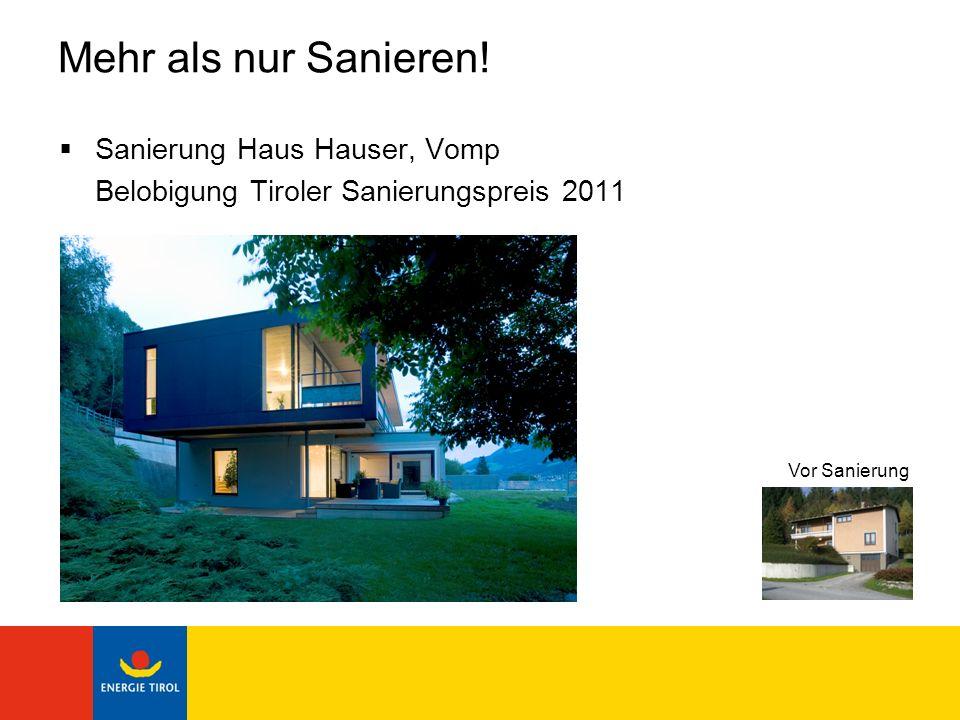 Mehr als nur Sanieren! Sanierung Haus Hauser, Vomp Belobigung Tiroler Sanierungspreis 2011 Vor Sanierung