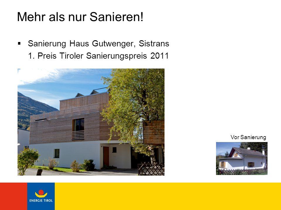 Mehr als nur Sanieren! Sanierung Haus Gutwenger, Sistrans 1. Preis Tiroler Sanierungspreis 2011 Vor Sanierung