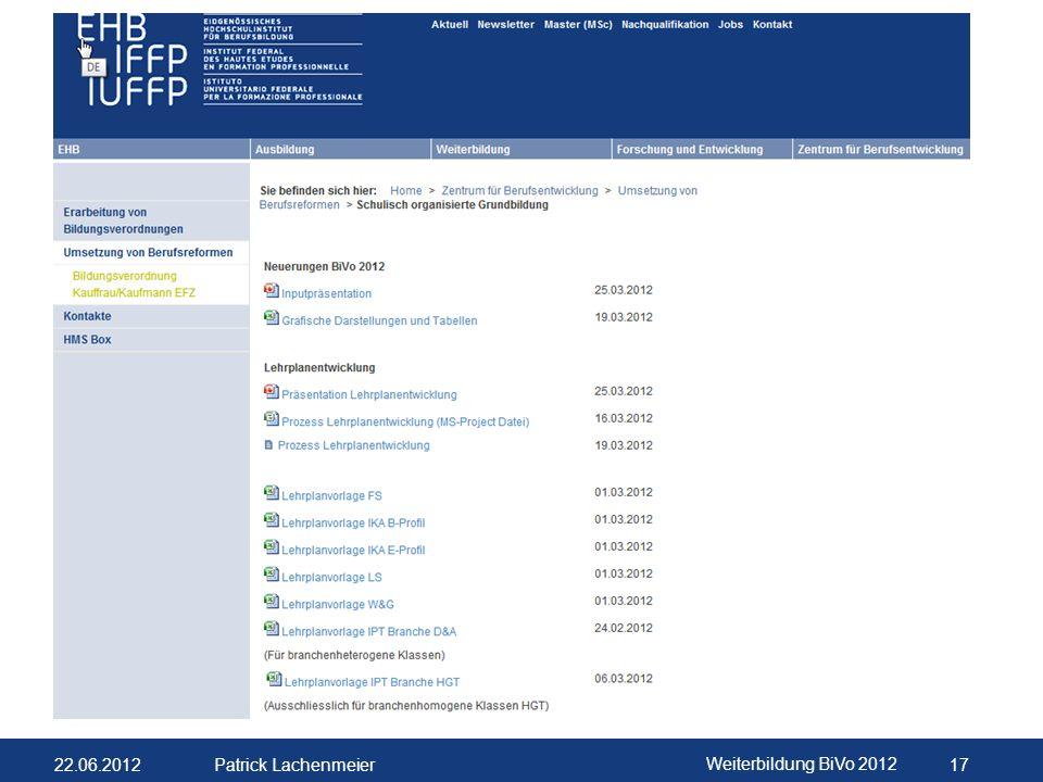 22.06.2012 Weiterbildung BiVo 2012 18 Patrick Lachenmeier LERN- UND LEISTUNGSDOKUMENTATION Informationen