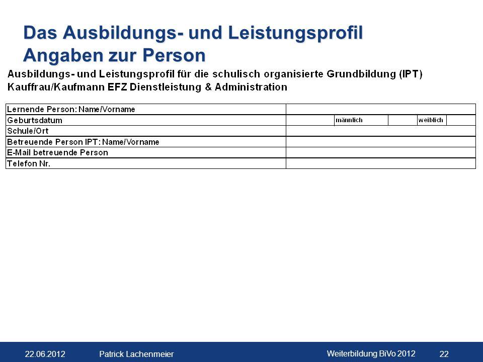 22.06.2012 Weiterbildung BiVo 2012 23 Patrick Lachenmeier Das Ausbildungs- und Leistungsprofil Fachkompetenzen
