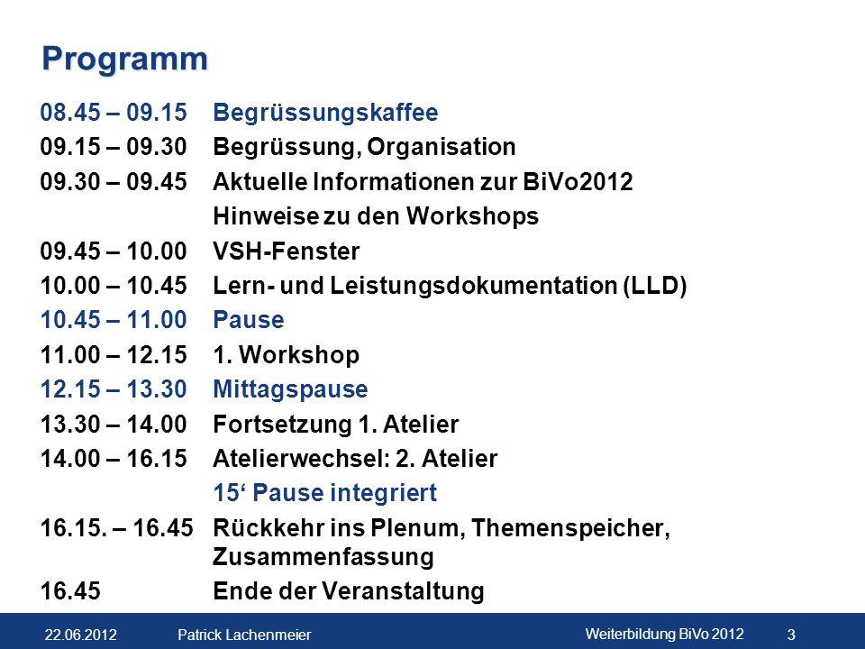 22.06.2012 Weiterbildung BiVo 2012 4 Patrick Lachenmeier Referierende Roland Gschwend Dr.