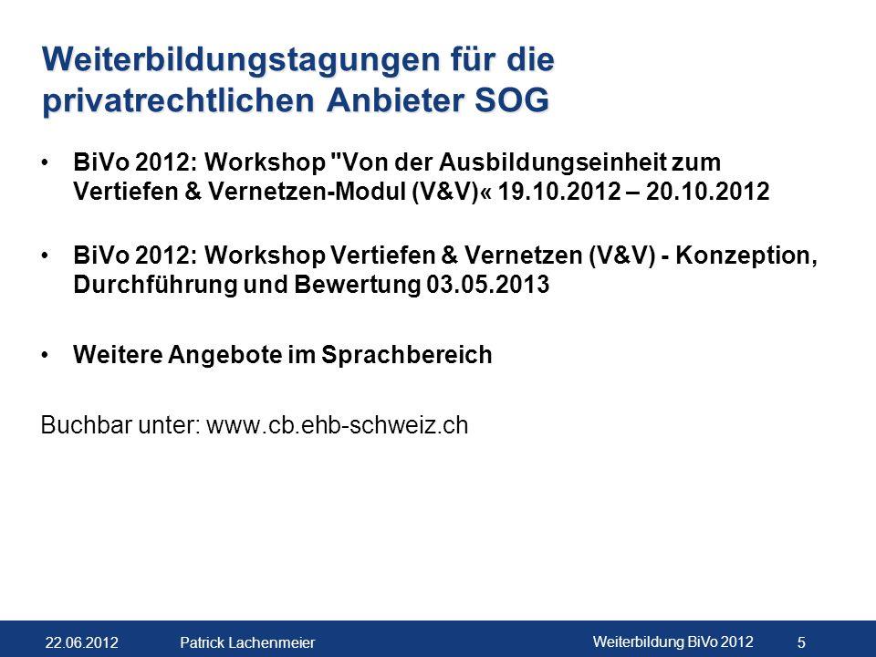 22.06.2012 Weiterbildung BiVo 2012 6 Patrick Lachenmeier INFORMATIONEN VSH