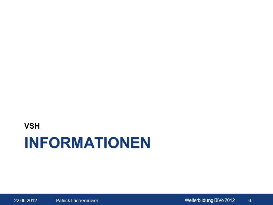 22.06.2012 Weiterbildung BiVo 2012 7 Patrick Lachenmeier BIVO 2012 Aktuelles