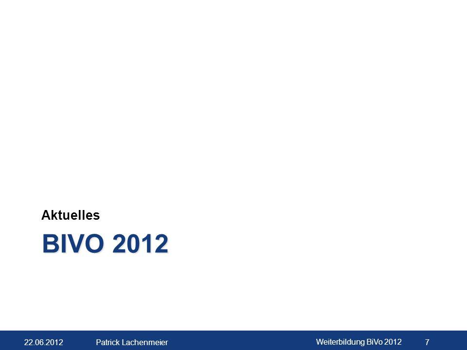 22.06.2012 Weiterbildung BiVo 2012 8 Patrick Lachenmeier Lehrplanvorlagen Lektionenzahl entspricht jener der BOG Lektionentafel des Übergangsbildungsplans massgebend