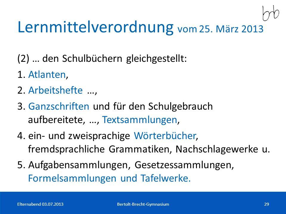 Lernmittelverordnung vom 25. März 2013 (2) … den Schulbüchern gleichgestellt: 1. Atlanten, 2. Arbeitshefte …, 3. Ganzschriften und für den Schulgebrau