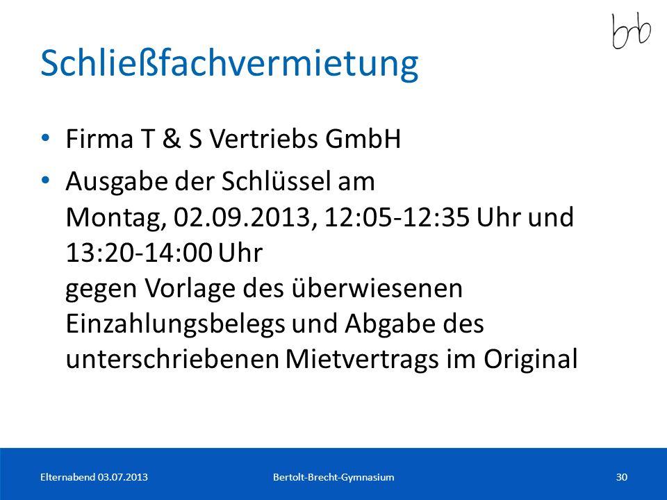 Schließfachvermietung Firma T & S Vertriebs GmbH Ausgabe der Schlüssel am Montag, 02.09.2013, 12:05-12:35 Uhr und 13:20-14:00 Uhr gegen Vorlage des üb
