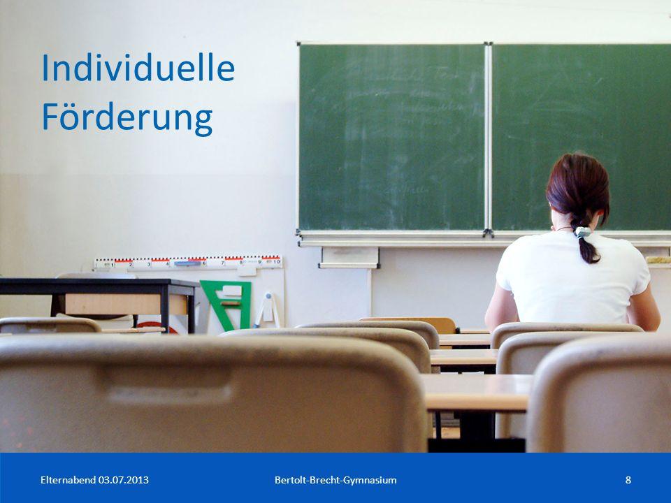 Individuelle Förderung Elternabend 03.07.2013Bertolt-Brecht-Gymnasium8