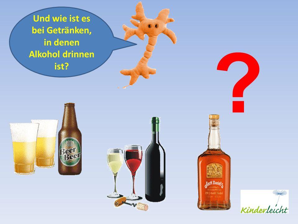 ? Und wie ist es bei Getränken, in denen Alkohol drinnen ist?