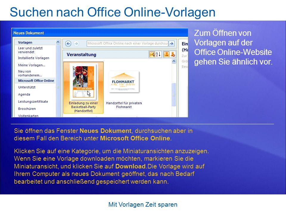 Mit Vorlagen Zeit sparen Suchen nach Office Online-Vorlagen Zum Öffnen von Vorlagen auf der Office Online-Website gehen Sie ähnlich vor.