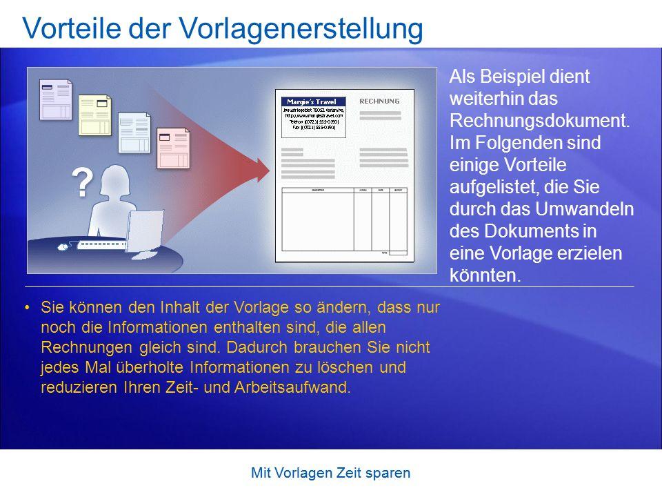 Mit Vorlagen Zeit sparen Vorteile der Vorlagenerstellung Als Beispiel dient weiterhin das Rechnungsdokument.