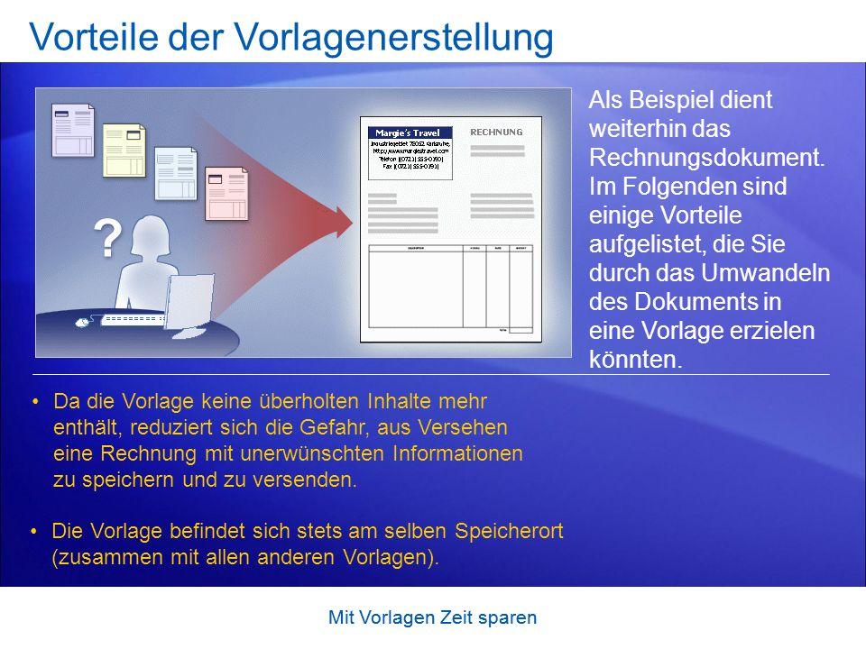 Mit Vorlagen Zeit sparen Vorbereiten des Vorlageninhalts Beim Erstellen einer Vorlagemüssen Sie die Informationen, die in der Vorlage enthalten sein sollen, erstellen bzw.
