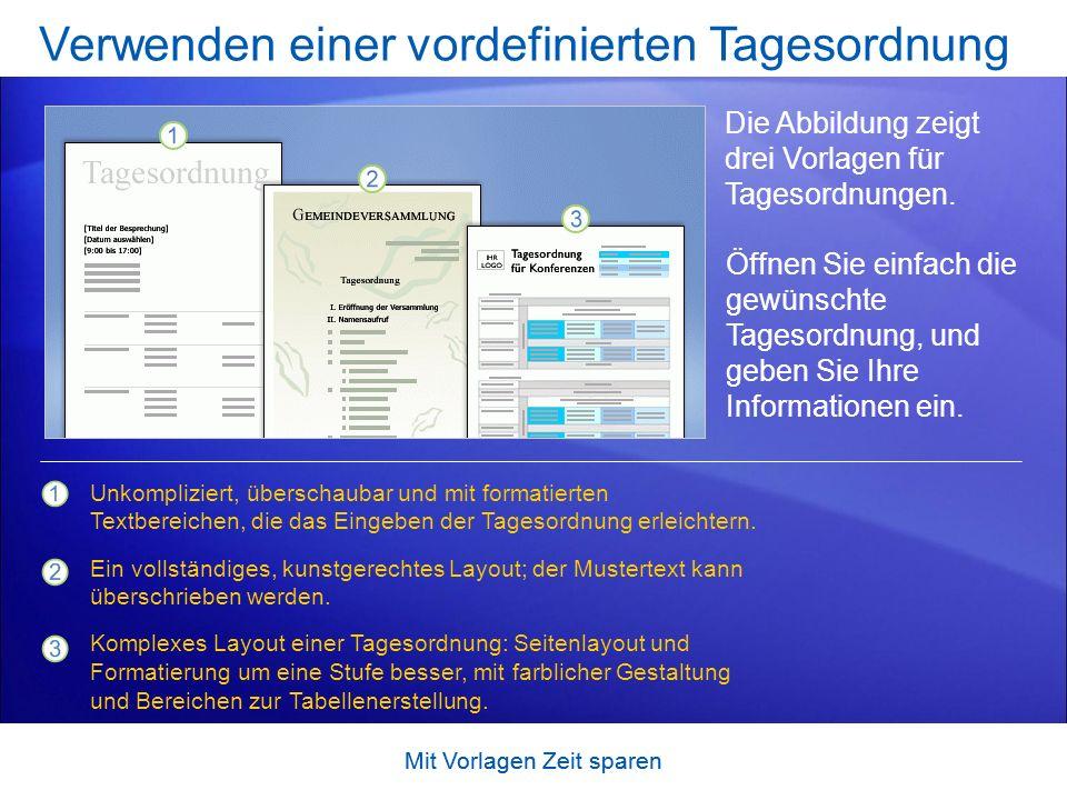 Mit Vorlagen Zeit sparen Verwenden einer vordefinierten Tagesordnung Die Abbildung zeigt drei Vorlagen für Tagesordnungen.