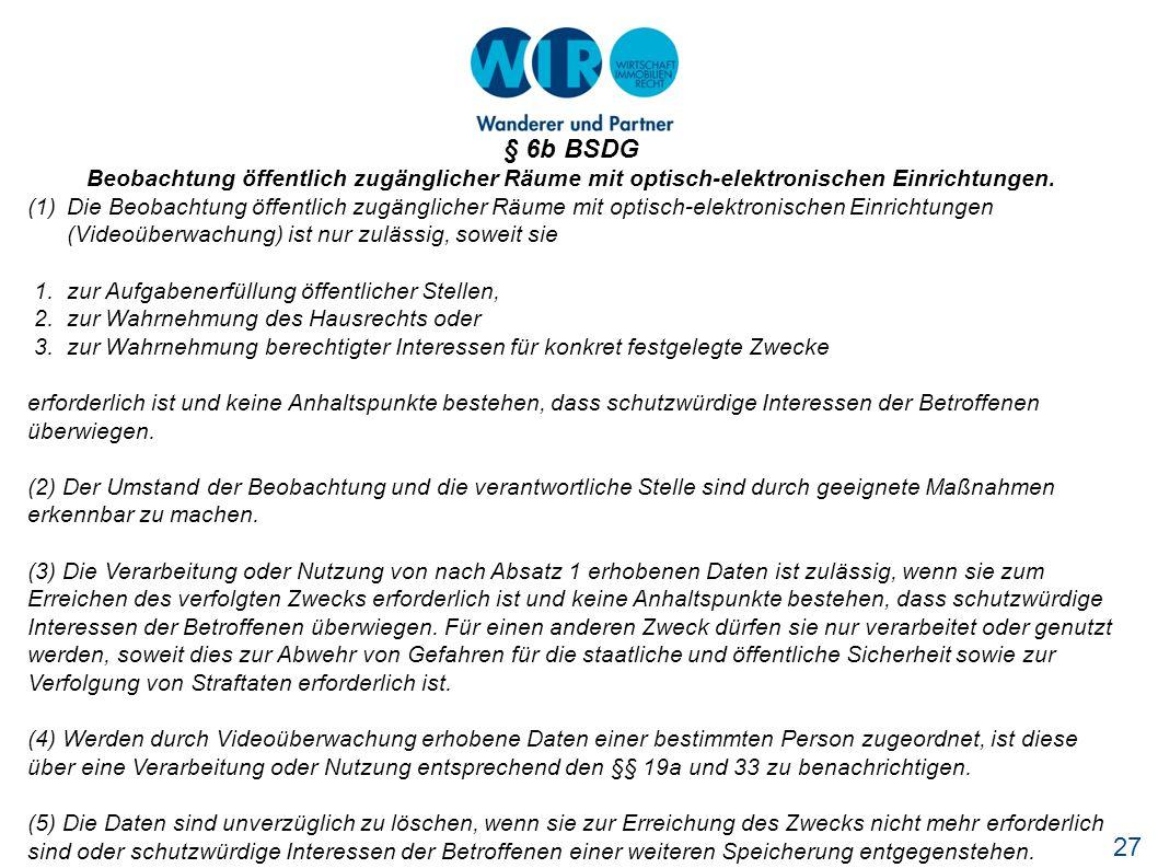 27 § 6b BSDG Beobachtung öffentlich zugänglicher Räume mit optisch-elektronischen Einrichtungen.