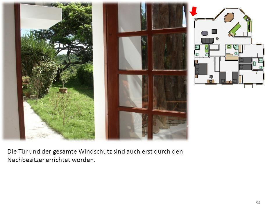 34 Die Tür und der gesamte Windschutz sind auch erst durch den Nachbesitzer errichtet worden.