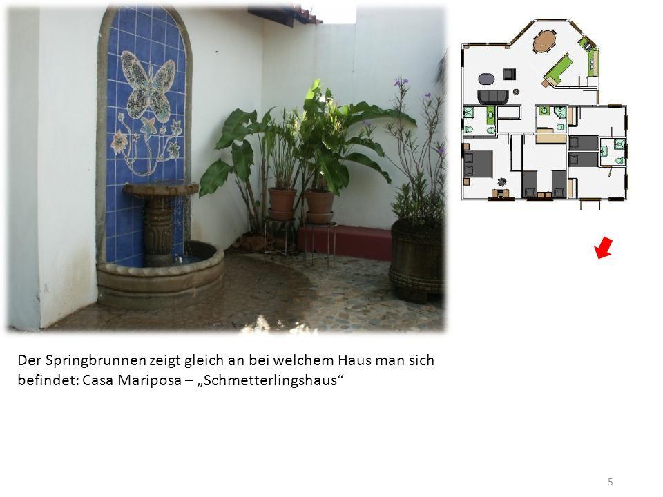 5 Der Springbrunnen zeigt gleich an bei welchem Haus man sich befindet: Casa Mariposa – Schmetterlingshaus