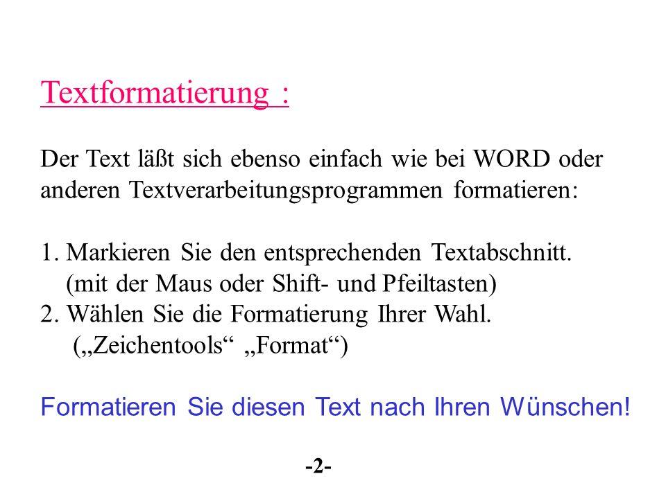 Das Schreiben (ohne Rahmen) Klicken Sie in Menüleiste Einfügen Textfeld an. Stellen Sie nun den Mauszeiger an die Stelle, an der der Text erscheinen s