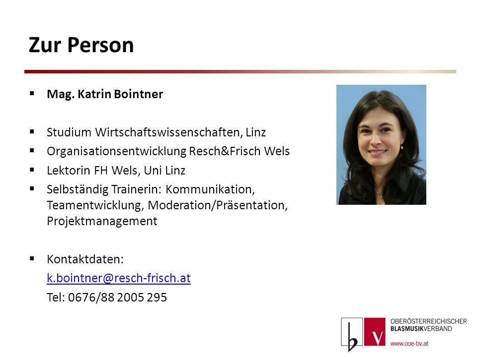 Zur Person Mag. Katrin Bointner Studium Wirtschaftswissenschaften, Linz Organisationsentwicklung Resch&Frisch Wels Lektorin FH Wels, Uni Linz Selbstän