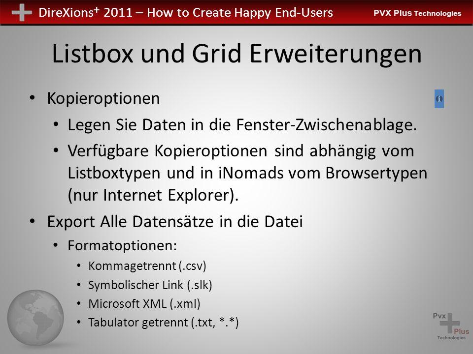 DireXions + 2011 – How to Create Happy End-Users Listbox und Grid Erweiterungen Kopieroptionen Legen Sie Daten in die Fenster-Zwischenablage.