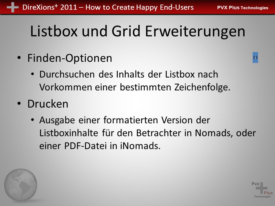 DireXions + 2011 – How to Create Happy End-Users Listbox und Grid Erweiterungen Finden-Optionen Durchsuchen des Inhalts der Listbox nach Vorkommen einer bestimmten Zeichenfolge.