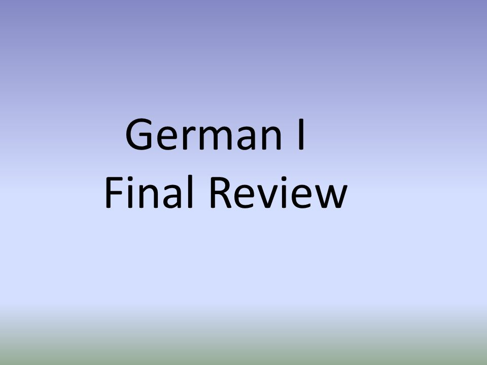 German I Final Review