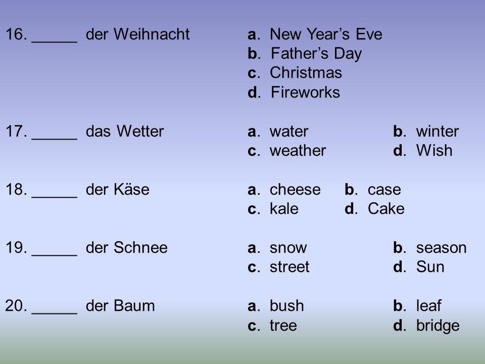 21._____ das Blatta. leafb. tree c. bushd. Bridge 22.
