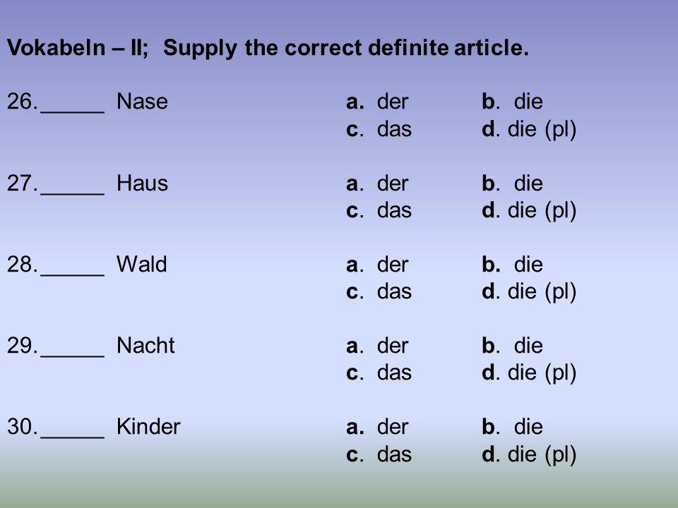 31._____ Kinoa.derb. die c. dasd. die (pl) 32._____ Betta.