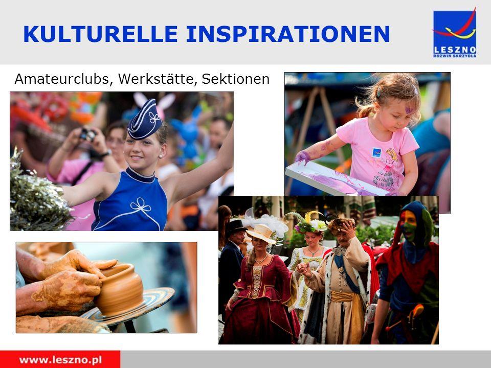 KULTURELLE INSPIRATIONEN Amateurclubs, Werkstätte, Sektionen