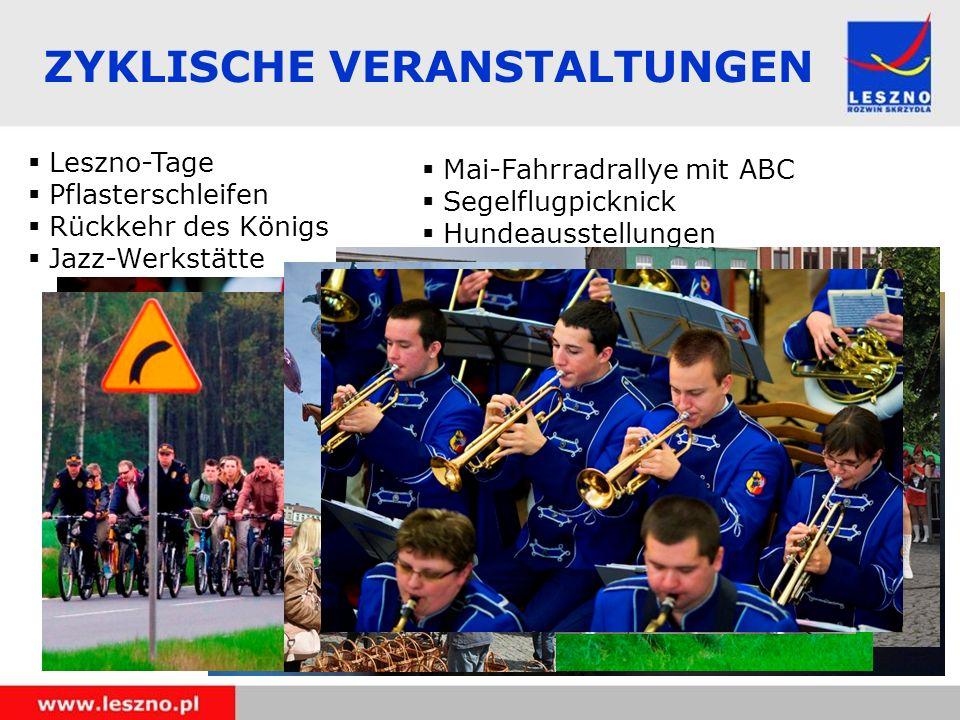 Leszno-Tage Pflasterschleifen Rückkehr des Königs Jazz-Werkstätte ZYKLISCHE VERANSTALTUNGEN Mai-Fahrradrallye mit ABC Segelflugpicknick Hundeausstellungen