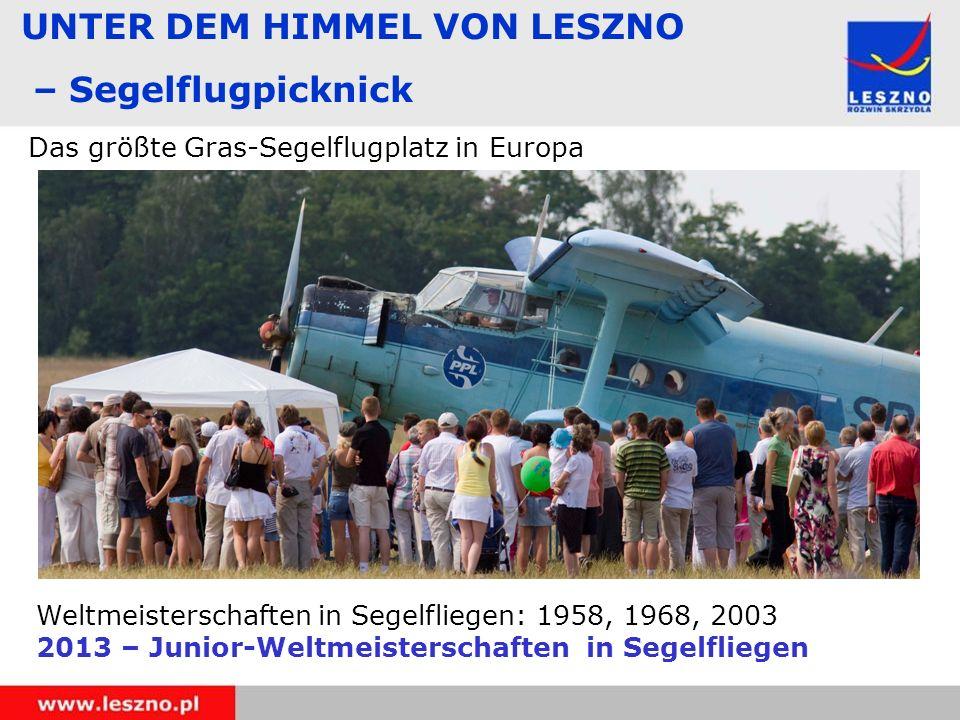 UNTER DEM HIMMEL VON LESZNO – Segelflugpicknick Das größte Gras-Segelflugplatz in Europa Weltmeisterschaften in Segelfliegen: 1958, 1968, 2003 2013 – Junior-Weltmeisterschaften in Segelfliegen