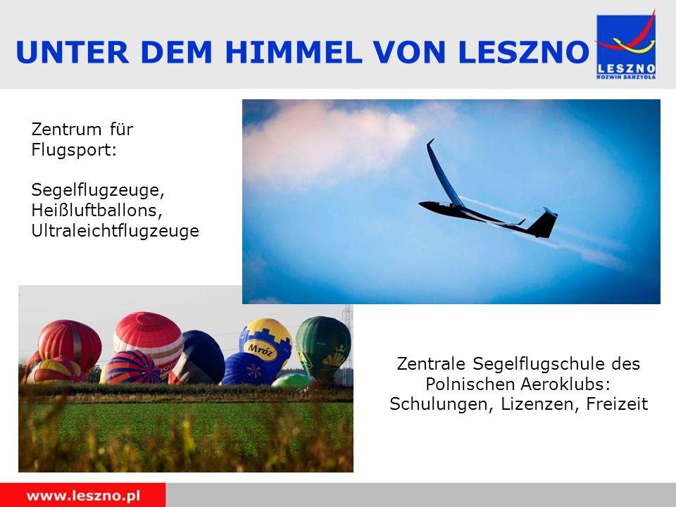 UNTER DEM HIMMEL VON LESZNO Zentrale Segelflugschule des Polnischen Aeroklubs: Schulungen, Lizenzen, Freizeit Zentrum für Flugsport: Segelflugzeuge, Heißluftballons, Ultraleichtflugzeuge
