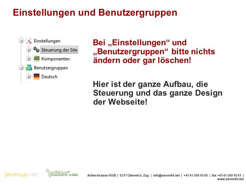 Einstellungen und Benutzergruppen Artherstrasse 165B | 6317 Oberwil b.