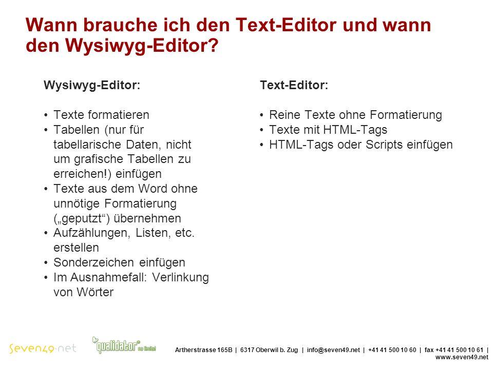 Wann brauche ich den Text-Editor und wann den Wysiwyg-Editor.