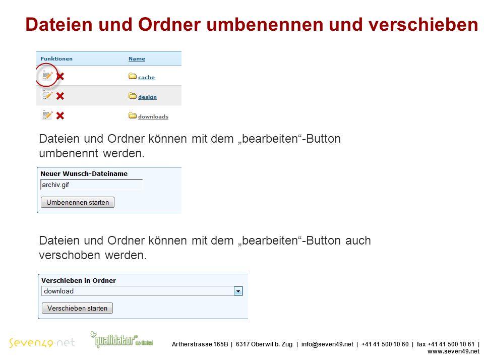 Dateien und Ordner umbenennen und verschieben Artherstrasse 165B | 6317 Oberwil b.