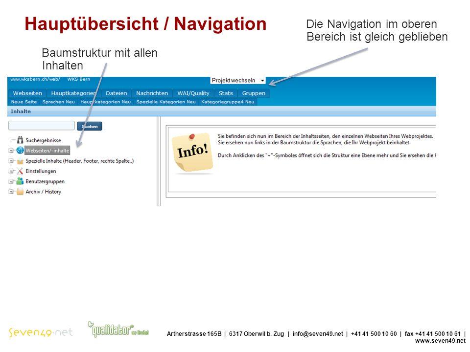 Hauptübersicht / Navigation Die Navigation im oberen Bereich ist gleich geblieben Artherstrasse 165B | 6317 Oberwil b.