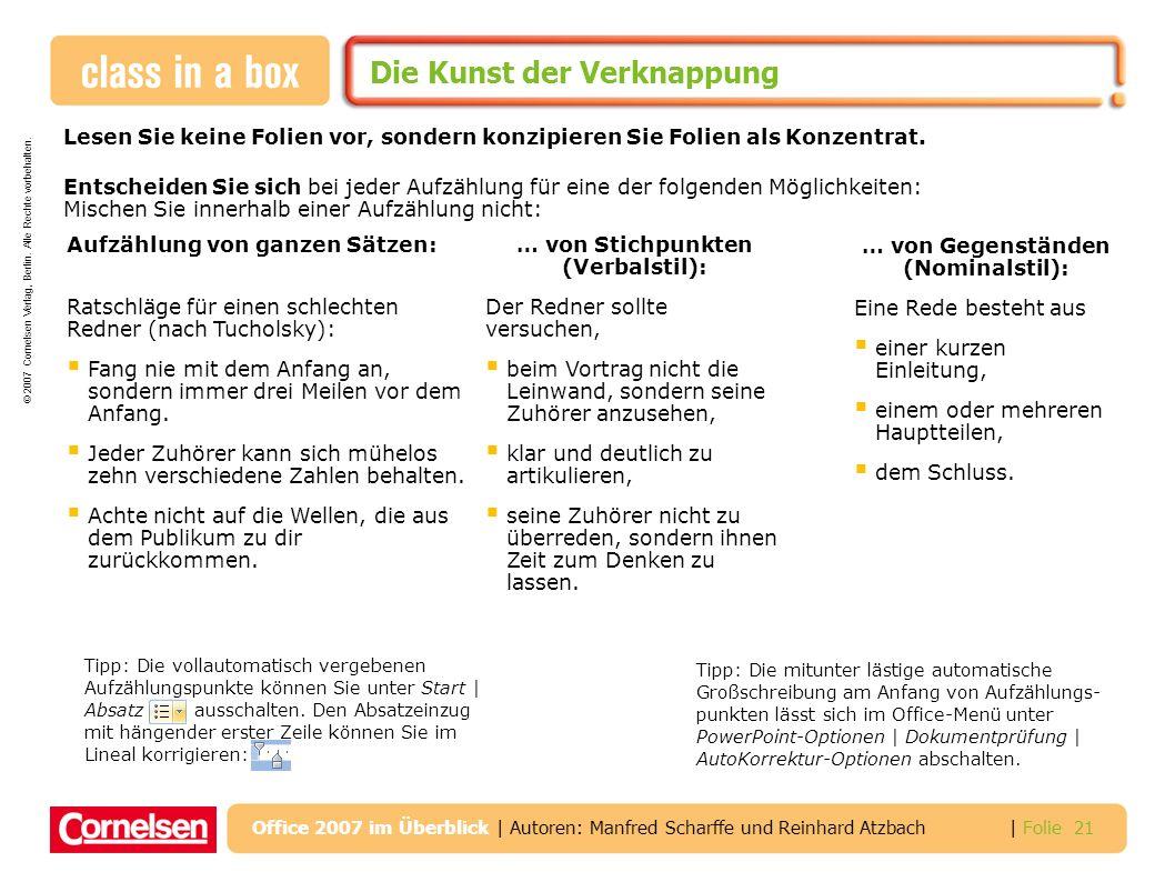 © 2007 Cornelsen Verlag, Berlin. Alle Rechte vorbehalten. | Folie 21 Office 2007 im Überblick | Autoren: Manfred Scharffe und Reinhard Atzbach Die Kun