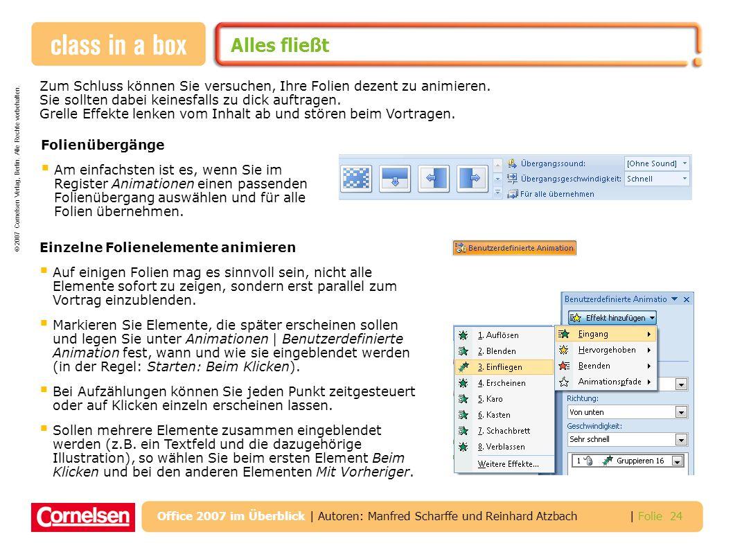 © 2007 Cornelsen Verlag, Berlin. Alle Rechte vorbehalten. | Folie 24 Office 2007 im Überblick | Autoren: Manfred Scharffe und Reinhard Atzbach Alles f