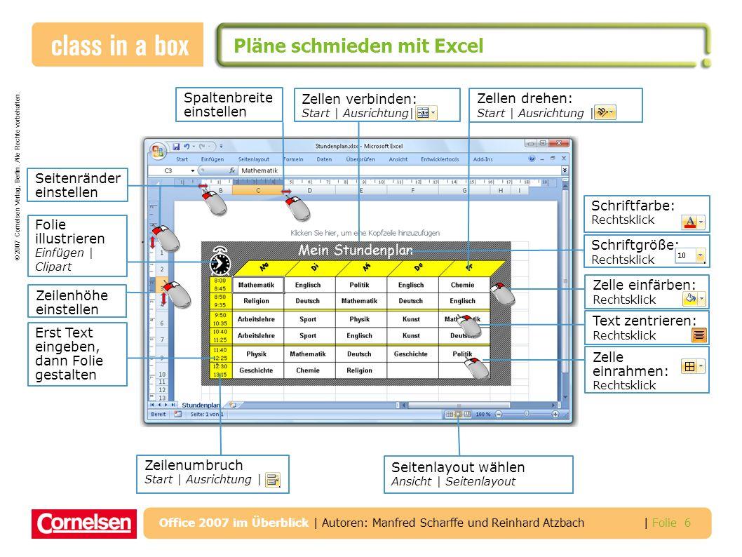 © 2007 Cornelsen Verlag, Berlin. Alle Rechte vorbehalten. | Folie 6 Office 2007 im Überblick | Autoren: Manfred Scharffe und Reinhard Atzbach Pläne sc