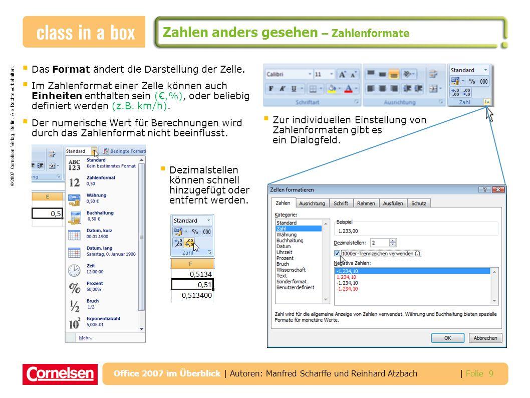 © 2007 Cornelsen Verlag, Berlin. Alle Rechte vorbehalten. | Folie 9 Office 2007 im Überblick | Autoren: Manfred Scharffe und Reinhard Atzbach Zahlen a