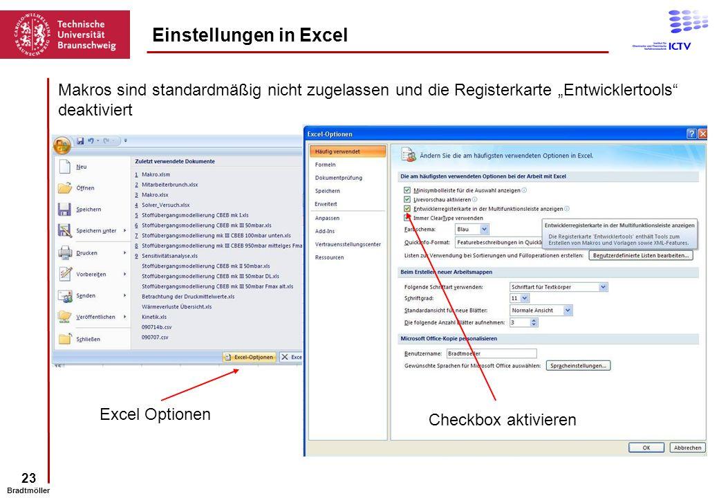 23 Bradtmöller Makros sind standardmäßig nicht zugelassen und die Registerkarte Entwicklertools deaktiviert Einstellungen in Excel Excel Optionen Chec