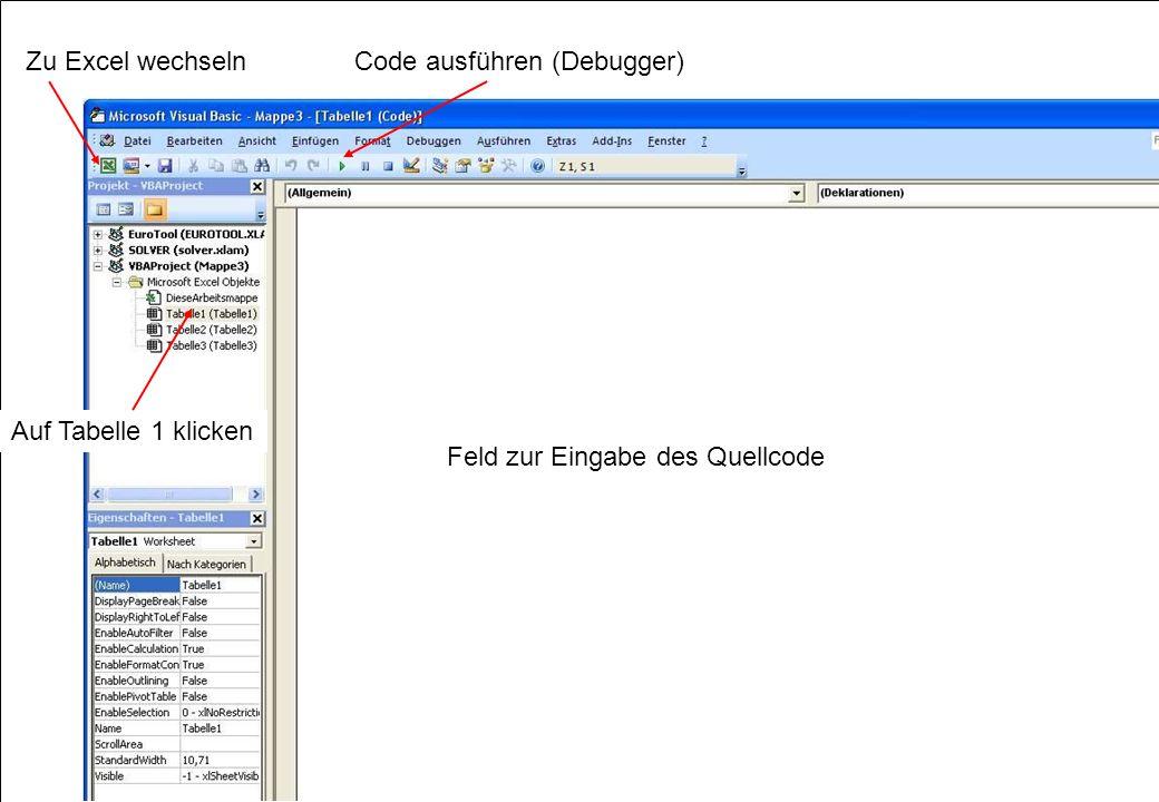 27 Bradtmöller Zu Excel wechseln Auf Tabelle 1 klicken Code ausführen (Debugger) Feld zur Eingabe des Quellcode