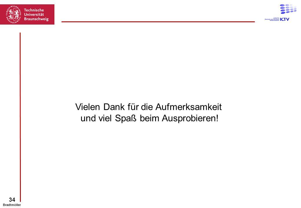 34 Bradtmöller Vielen Dank für die Aufmerksamkeit und viel Spaß beim Ausprobieren!