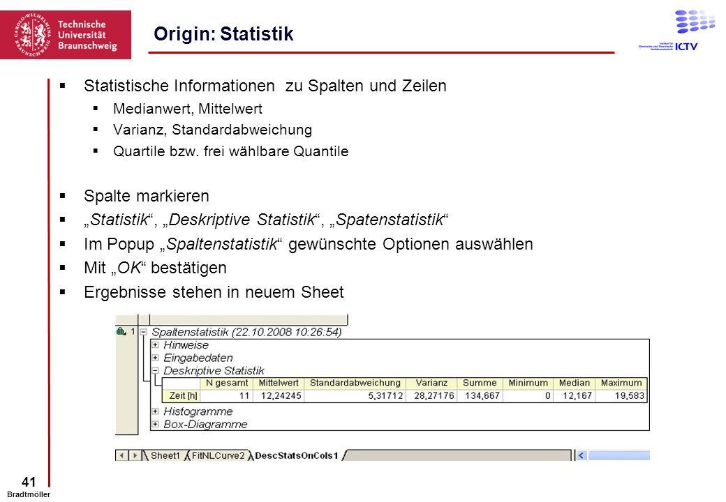 41 Bradtmöller Statistische Informationen zu Spalten und Zeilen Medianwert, Mittelwert Varianz, Standardabweichung Quartile bzw. frei wählbare Quantil