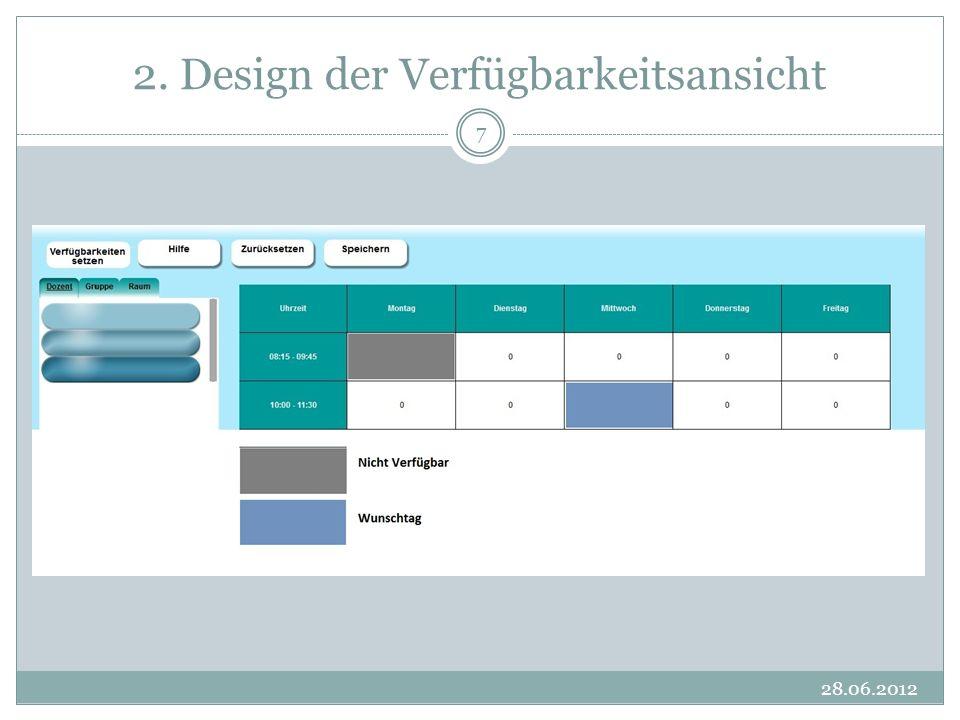 2. Design der Verfügbarkeitsansicht 28.06.2012 7 Body-Design