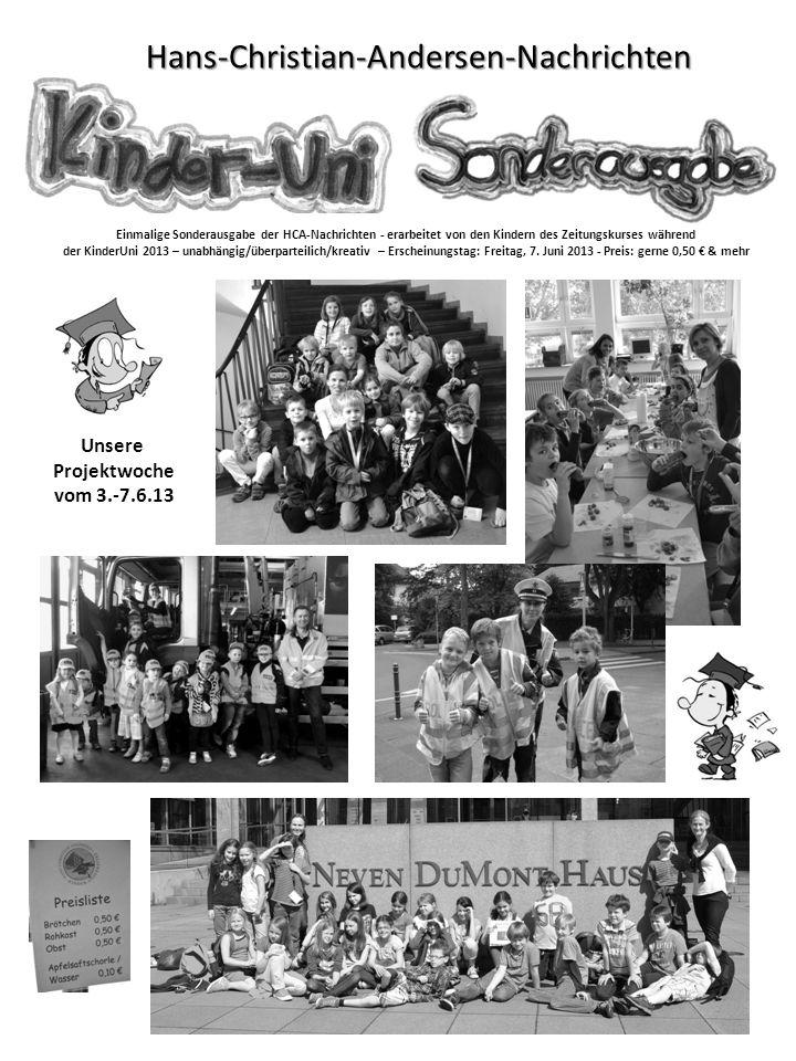 Einmalige Sonderausgabe der HCA-Nachrichten - erarbeitet von den Kindern des Zeitungskurses während der KinderUni 2013 – unabhängig/überparteilich/kre