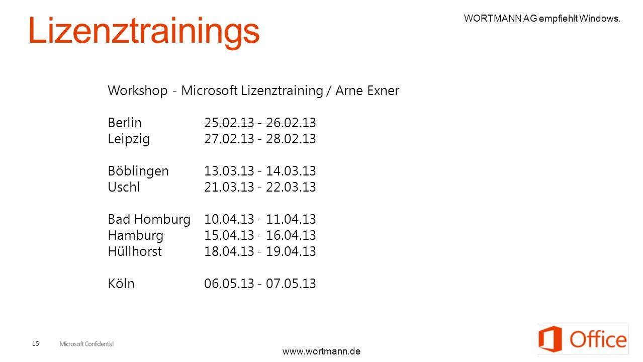 15 Workshop - Microsoft Lizenztraining / Arne Exner Berlin 25.02.13 - 26.02.13 Leipzig 27.02.13 - 28.02.13 Böblingen 13.03.13 - 14.03.13 Uschl 21.03.1