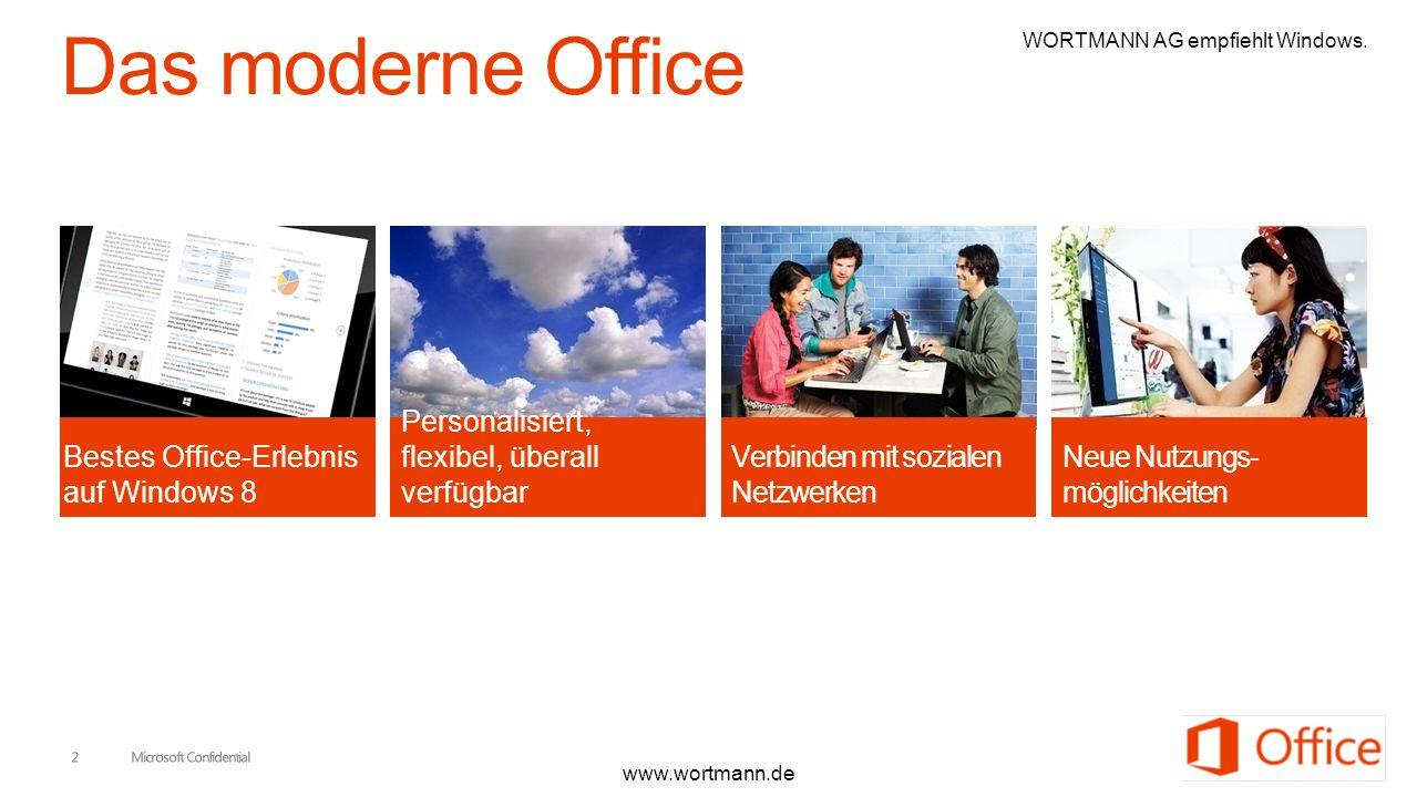 Bestes Office-Erlebnis auf Windows 8 Personalisiert, flexibel, überall verfügbar Verbinden mit sozialen Netzwerken Neue Nutzungs- möglichkeiten www.wo